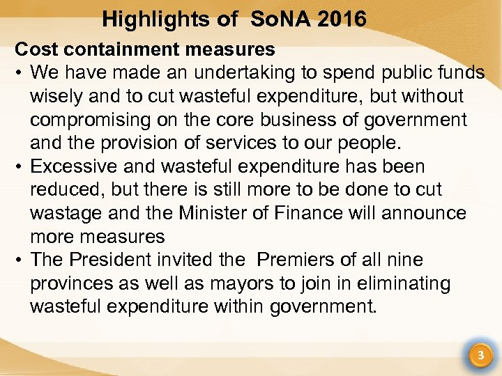 Highlights of So. NA 2016 Cost containment measures • We have made an undertaking