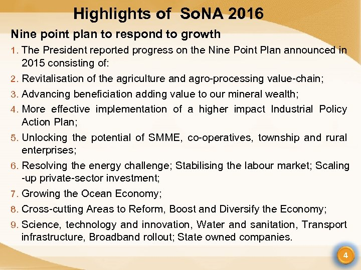 Highlights of So. NA 2016 Nine point plan to respond to growth 1. The
