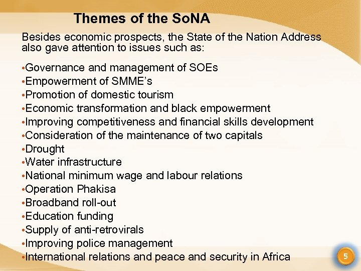 Themes of the So. NA Besides economic prospects, the State of the Nation