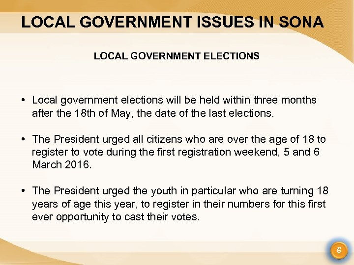 LOCAL GOVERNMENT ISSUES IN SONA LOCAL GOVERNMENT ELECTIONS • Local government elections will be