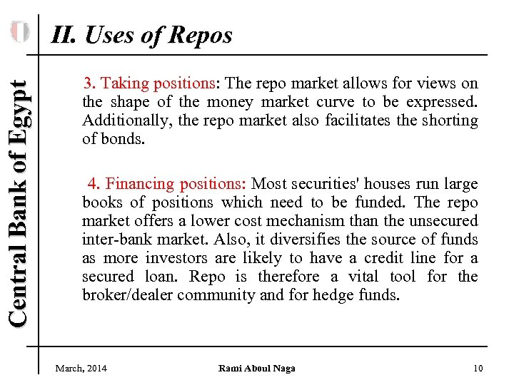 Central Bank of Egypt II. Uses of Repos 3. Taking positions: The repo market