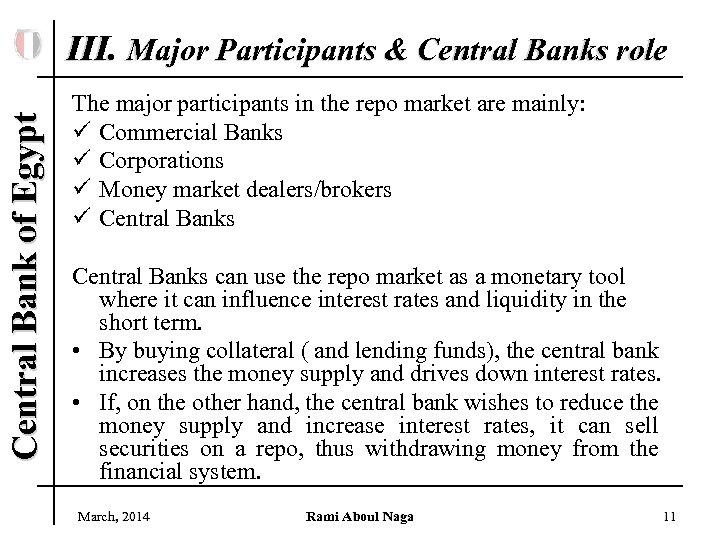 Central Bank of Egypt III. Major Participants & Central Banks role The major participants