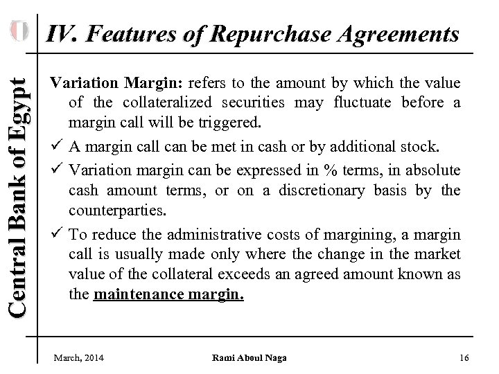 Central Bank of Egypt IV. Features of Repurchase Agreements Variation Margin: refers to the