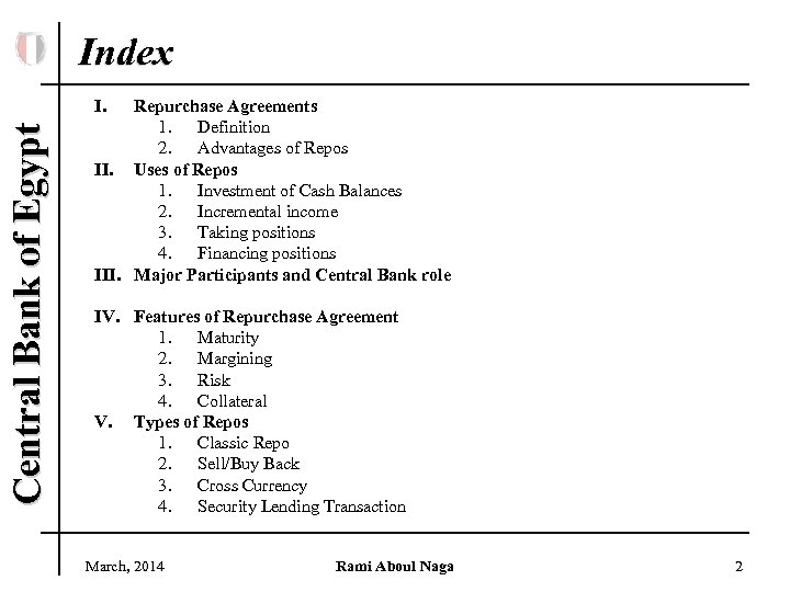 Index Central Bank of Egypt I. Repurchase Agreements 1. Definition 2. Advantages of Repos