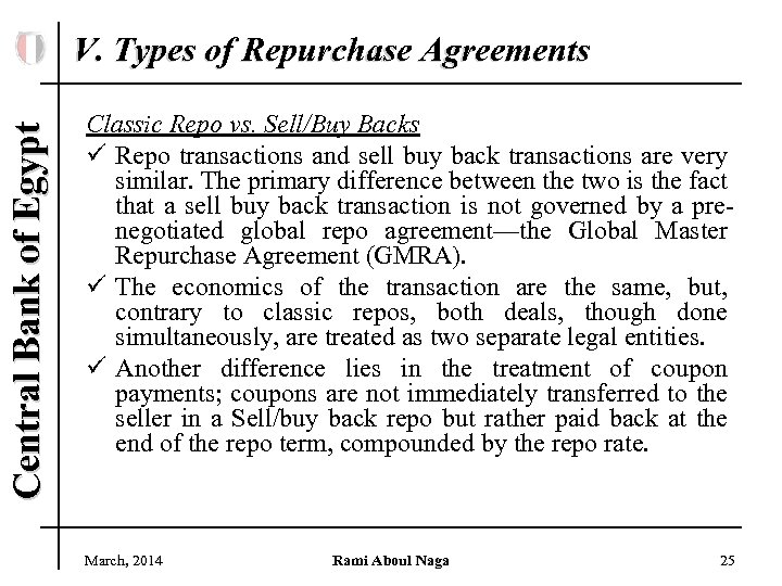 Central Bank of Egypt V. Types of Repurchase Agreements Classic Repo vs. Sell/Buy Backs