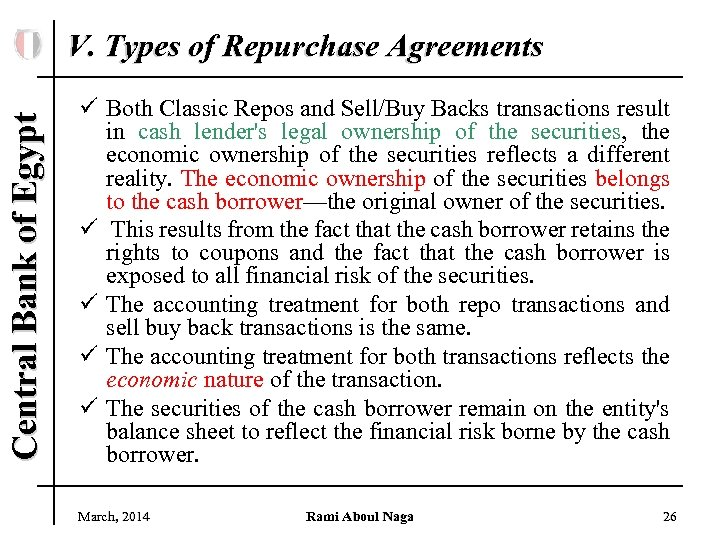 Central Bank of Egypt V. Types of Repurchase Agreements ü Both Classic Repos and