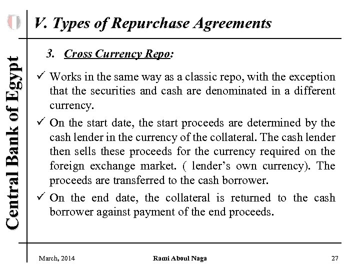 Central Bank of Egypt V. Types of Repurchase Agreements 3. Cross Currency Repo: ü