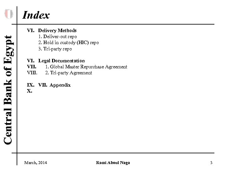 Central Bank of Egypt Index VI. Delivery Methods 1. Deliver-out repo 2. Hold in