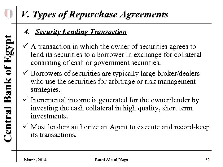 Central Bank of Egypt V. Types of Repurchase Agreements 4. Security Lending Transaction ü