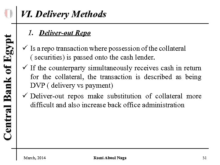 Central Bank of Egypt VI. Delivery Methods 1. Deliver-out Repo ü Is a repo