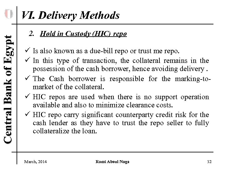 Central Bank of Egypt VI. Delivery Methods 2. Hold in Custody (HIC) repo ü