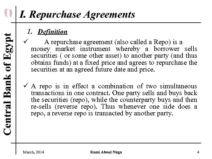 Central Bank of Egypt I. Repurchase Agreements 1. Definition ü A repurchase agreement (also