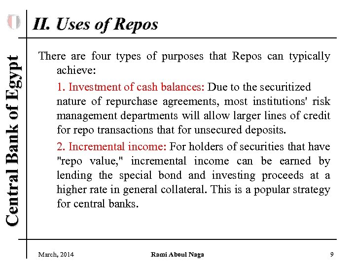 Central Bank of Egypt II. Uses of Repos There are four types of purposes
