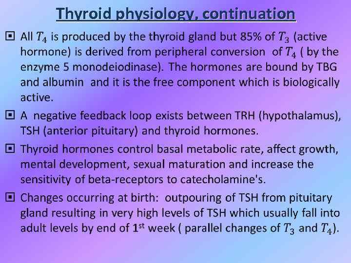 • Thyroid physiology, continuation