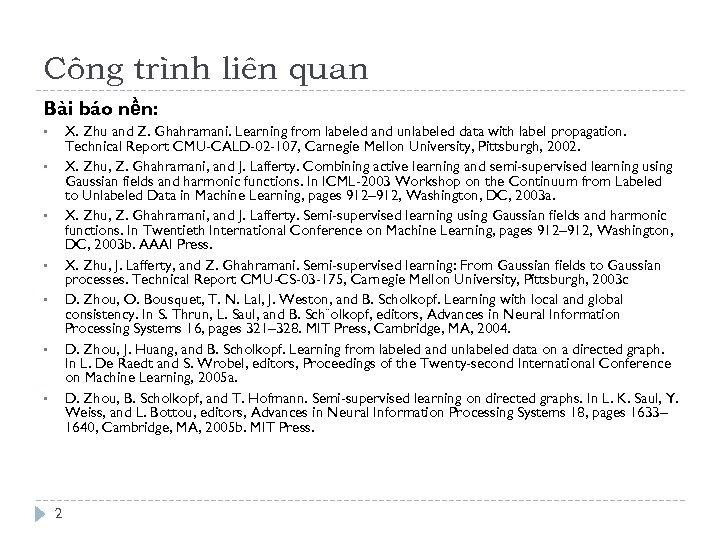 Công trình liên quan Bài báo nền: X. Zhu and Z. Ghahramani. Learning from