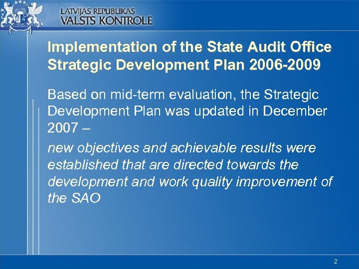 Implementation of the State Audit Office Strategic Development Plan 2006 -2009 Based on mid-term