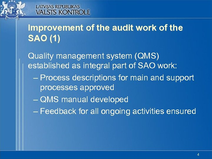 Improvement of the audit work of the SAO (1) Quality management system (QMS) established