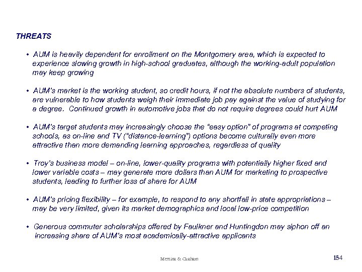 THREATS • AUM is heavily dependent for enrollment on the Montgomery area, which is