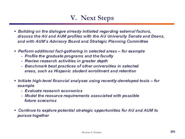 V. Next Steps • Building on the dialogue already initiated regarding external factors, discuss