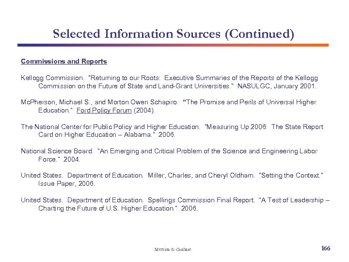 """Selected Information Sources (Continued) Commissions and Reports Kellogg Commission. """"Returning to our Roots: Executive"""