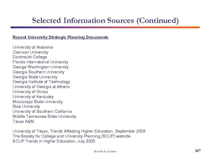Selected Information Sources (Continued) Recent University Strategic Planning Documents University of Alabama Clemson University