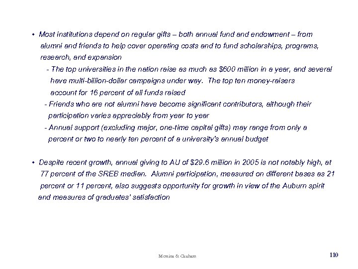 • Most institutions depend on regular gifts – both annual fund and endowment