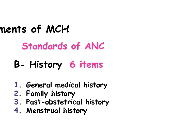 ments of MCH Standards of ANC B- History 6 items 1. 2. 3. 4.