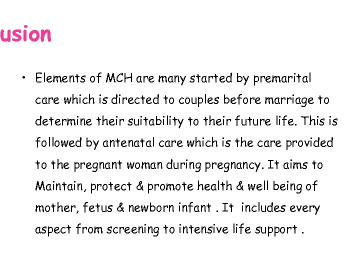 usion • Elements of MCH are many started by premarital care which is directed