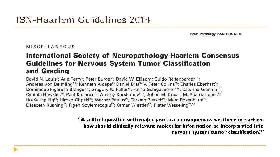 """ISN-Haarlem Guidelines 2014 """"A critical question with major practical consequences has therefore arisen: how"""
