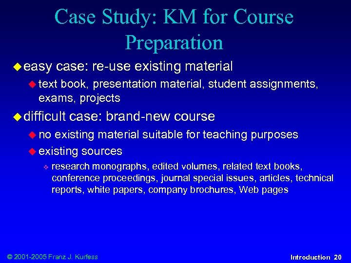 Case Study: KM for Course Preparation u easy case: re-use existing material u text
