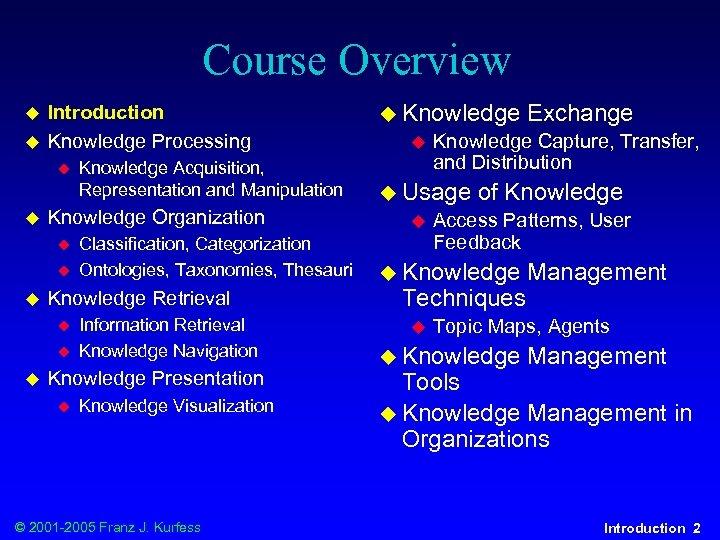 Course Overview u u Introduction Knowledge Processing u u Knowledge Organization u u u