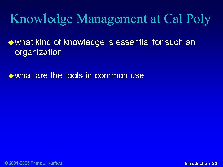 Knowledge Management at Cal Poly u what kind of knowledge is essential for such