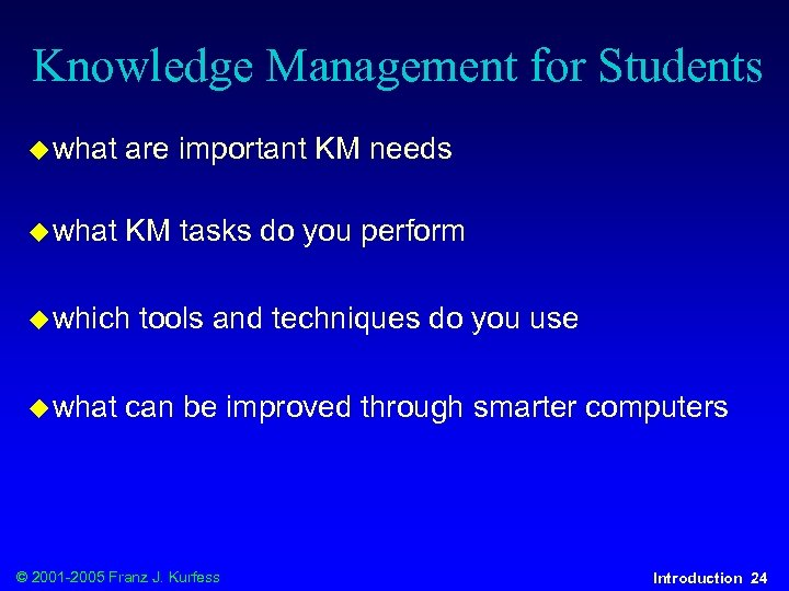 Knowledge Management for Students u what are important KM needs u what KM tasks