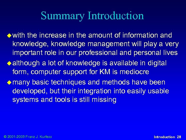 Summary Introduction u with the increase in the amount of information and knowledge, knowledge