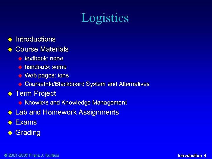 Logistics u u Introductions Course Materials u u u Term Project u u textbook: