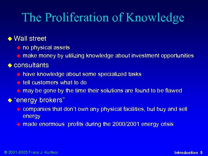 The Proliferation of Knowledge u Wall u u street no physical assets make money