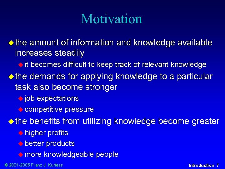 Motivation u the amount of information and knowledge available increases steadily u it becomes
