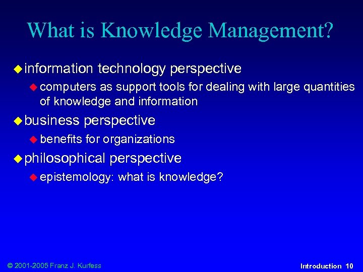 What is Knowledge Management? u information technology perspective u computers as support tools for
