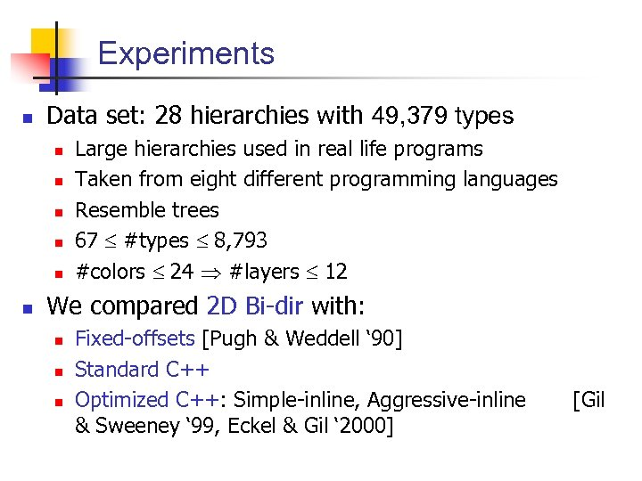 Experiments n Data set: 28 hierarchies with 49, 379 types n n n Large