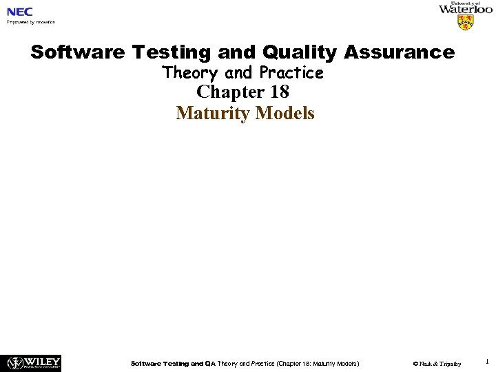 Software Testing and Quality Assurance Theory and Practice Chapter 18 Maturity Models Software Testing