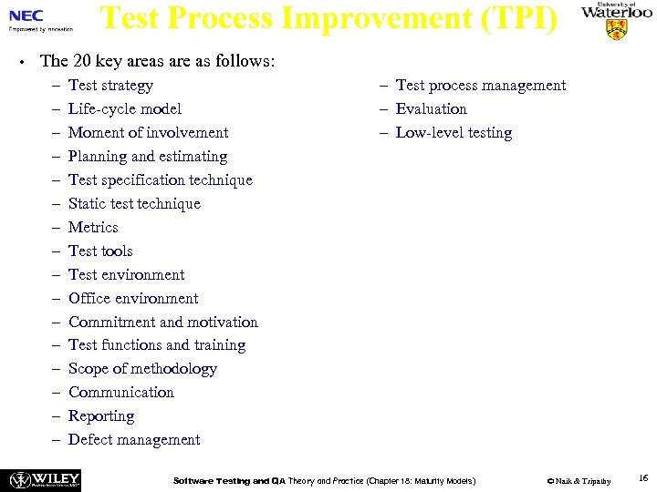 Test Process Improvement (TPI) • The 20 key areas are as follows: – –