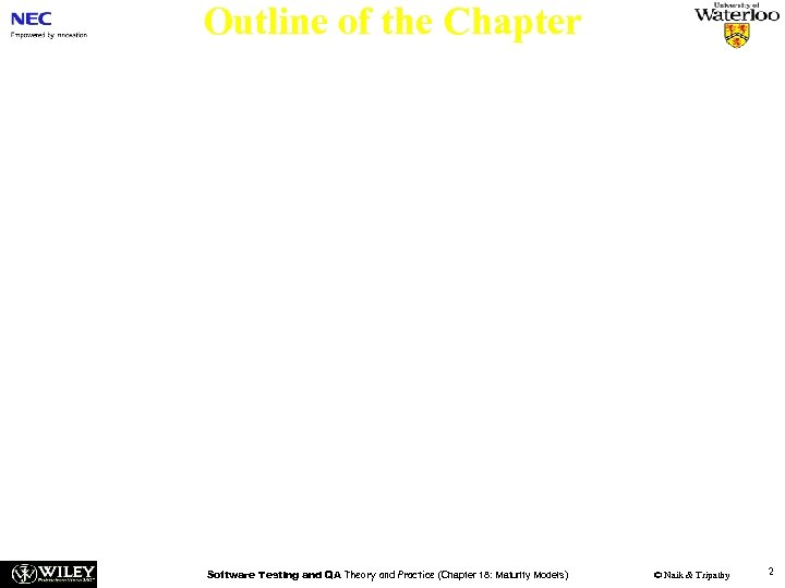 Outline of the Chapter n n n Basic Idea in Software Process Capability Maturity