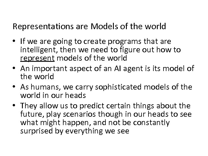 Representations are Models of the world • If we are going to create programs