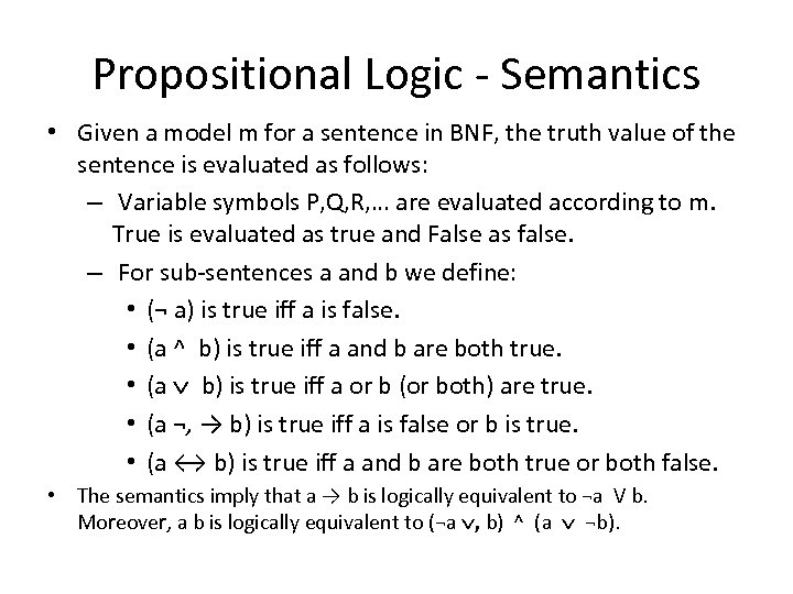 Propositional Logic - Semantics • Given a model m for a sentence in BNF,