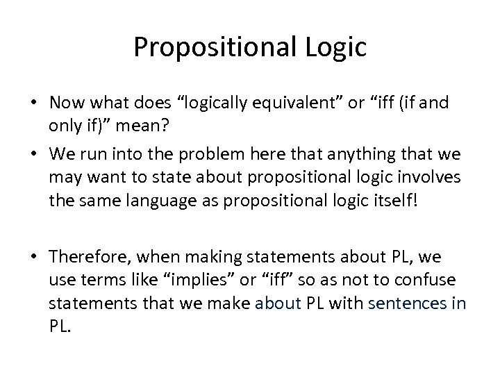 """Propositional Logic • Now what does """"logically equivalent"""" or """"iff (if and only if)"""""""