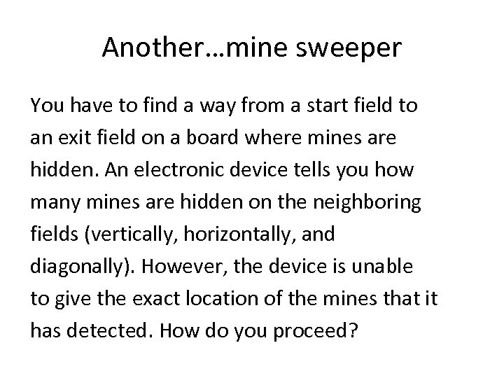 Another…mine sweeper You have to find a way from a start field to an