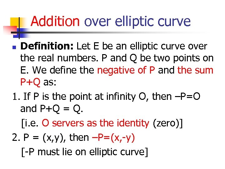 Addition over elliptic curve Definition: Let E be an elliptic curve over the real