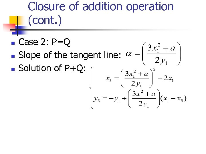 Closure of addition operation (cont. ) n n n Case 2: P=Q Slope of