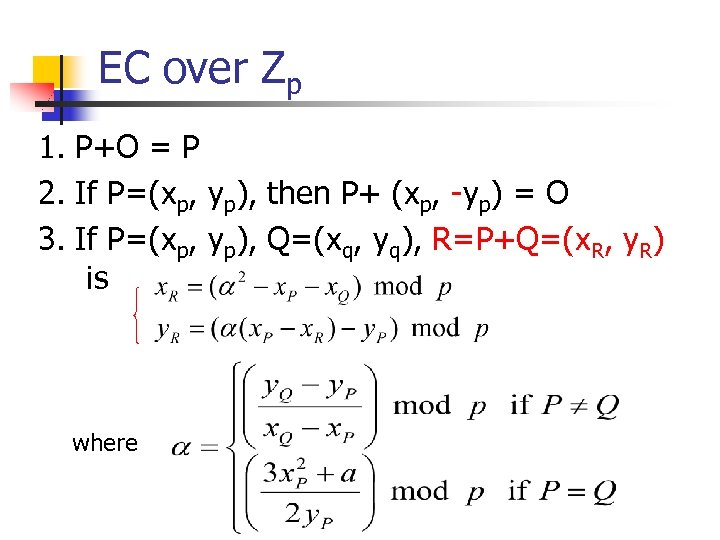 EC over Zp 1. P+O = P 2. If P=(xp, yp), then P+ (xp,