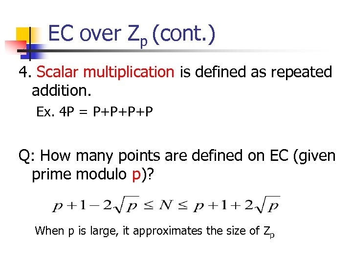 EC over Zp (cont. ) 4. Scalar multiplication is defined as repeated addition. Ex.